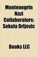Montenegrin Nazi Collaborators: Sekula Drljevi