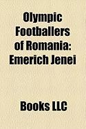 Olympic Footballers of Romania: Emerich Jenei, Gheorghe Constantin, Mihai Tanzer, Sorin Avram, Ion Voinescu, Vasile Zavoda, Ion Parc Lab