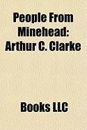 People from Minehead: Arthur C. Clarke, Stephen Mulhern, John Hunt, Baron Hunt of Tanworth, Peter Hurford, Herbert Fulton, Andy Ford
