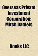 Overseas Private Investment Corporation: Mitch Daniels, Robert Mosbacher, JR., Bud Brown, Timothy D. Adams, Ross J. Connelly, Ruth Harkin