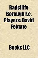 Radcliffe Borough F.C. Players: David Felgate
