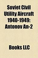 Soviet Civil Utility Aircraft 1940-1949: Antonov An-2