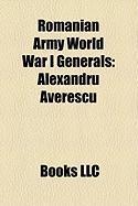 Romanian Army World War I Generals: Alexandru Averescu, Artur V Itoianu, Ion Dragalina, Eremia Grigorescu, Constantin Prezan, Constantin Coand