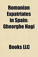 Romanian Expatriates in Spain: Gheorghe Hagi, Prince Nicholas of Romania, Constantin Cantacuzino, Horia Sima, Gabriel Popescu