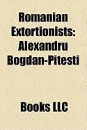 Romanian Extortionists: Alexandru Bogdan-Pite Ti, Radu Lecca