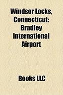 Windsor Locks, Connecticut: Bradley International Airport