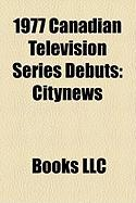 1977 Canadian Television Series Debuts: Citynews