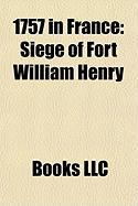 1757 in France: Siege of Fort William Henry