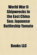World War II Shipwrecks in the East China Sea: Japanese Battleship Yamato, Japanese Cruiser Nagara, Japanese Aircraft Carrier Unry?