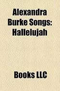 Alexandra Burke Songs: Hallelujah, Broken Heels, the Silence