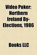 Video Poker: Northern Ireland By-Elections, 1986