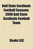 Ball State Cardinals Football Seasons: 2008 Ball State Cardinals Football Team