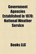 Government Agencies Established in 1870: National Weather Service, Portland Police Bureau