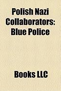 Polish Nazi Collaborators: Blue Police