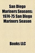 San Diego Mariners Seasons: 1974-75 San Diego Mariners Season