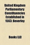 United Kingdom Parliamentary Constituencies Established in 1563: Beverley