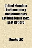 United Kingdom Parliamentary Constituencies Established in 1572: East Retford