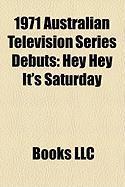 1971 Australian Television Series Debuts: Hey Hey It's Saturday