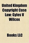 United Kingdom Copyright Case Law: Gyles V Wilcox