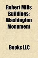 Robert Mills Buildings: Washington Monument