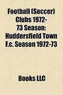 Football (Soccer) Clubs 1972-73 Season: Huddersfield Town F.C. Season 1972-73