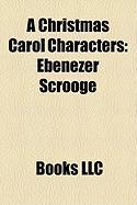 A Christmas Carol Characters: Ebenezer Scrooge