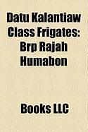 Datu Kalantiaw Class Frigates: Brp Rajah Humabon, USS Booth, USS Atherton, Brp Datu Sikatuna, USS Amick, Brp Datu Kalantiaw