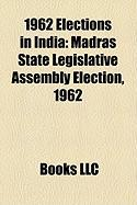 1962 Elections in India: Madras State Legislative Assembly Election, 1962