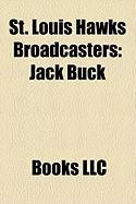 St. Louis Hawks Broadcasters: Jack Buck, Harry Caray, Skip Caray