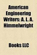 American Engineering Writers: A. L. A. Himmelwright, Richard Felder, Harry H. Goode, John D. Anderson, William Gurstelle, Charles Ezra Greene