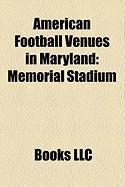American Football Venues in Maryland: Memorial Stadium, Fedexfield, M