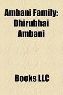 Ambani Family: Dhirubhai Ambani, Anil Ambani, Mukesh Ambani, Tina Munim