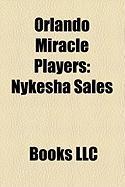 Orlando Miracle Players: Nykesha Sales, Katie Douglas, Taj McWilliams, Wendy Palmer, Shannon Johnson, Sheri Sam, Clarisse Machanguana