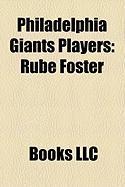 Philadelphia Giants Players: Rube Foster, Bill Monroe, John Henry Lloyd, Pete Hill, Home Run Johnson, Bill Gatewood