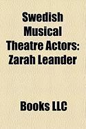 Swedish Musical Theatre Actors: Zarah Leander, Pernilla Wahlgren, Peter Jback, Siw Malmkvist, Jan Malmsj, Tommy Krberg, Peter Johansson
