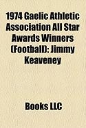1974 Gaelic Athletic Association All Star Awards Winners (Football): Jimmy Keaveney, Dermot Earley, Sen Doherty, Robbie Kelleher, Paddy Cullen