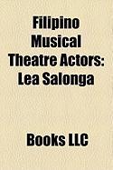 Filipino Musical Theatre Actors: Lea Salonga, Pinky Amador, Joan Almedilla, Rj Rosales, Cris Villonco, Gerard Salonga, Laurie Cadevida