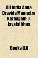 All India Anna Dravida Munnetra Kazhagam: J. Jayalalithaa, M. G. Ramachandran, O. Panneerselvam, A. Venkatachalam