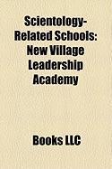 Scientology-Related Schools: New Village Leadership Academy, Applied Scholastics, Mace-Kingsley Ranch School