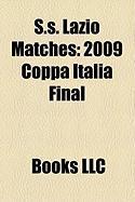 S.S. Lazio Matches: 2009 Coppa Italia Final, 2009 Supercoppa Italiana, 1999 Uefa Super Cup, 1998 Uefa Cup Final