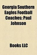 Georgia Southern Eagles Football Coaches: Paul Johnson, Erk Russell, Chris Hatcher, Brian Vangorder, Tim Stowers, Harold Nichols, Jeff McInerney
