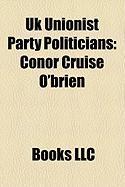 UK Unionist Party Politicians: Conor Cruise O'Brien, Robert McCartney, UK Unionist Party, Patrick Roche, Cedric Wilson, Roger Hutchinson