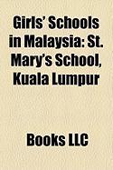 Girls' Schools in Malaysia: St. Mary's School, Kuala Lumpur