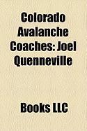 Colorado Avalanche Coaches: Joel Quenneville, Marc Crawford, Bob Hartley, Tony Granato, Joe Sacco, Michel Goulet