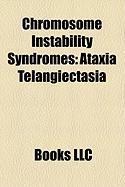 Chromosome Instability Syndromes: Ataxia Telangiectasia, Fanconi Anemia, Bloom Syndrome, Nijmegen Breakage Syndrome