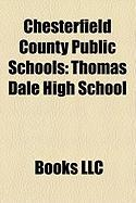Chesterfield County Public Schools: Thomas Dale High School, Matoaca Middle School, L. C. Bird High School, Midlothian High School