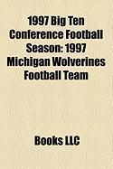 1997 Big Ten Conference Football Season: 1997 Michigan Wolverines Football Team, 1997 Ohio State Buckeyes Football Team