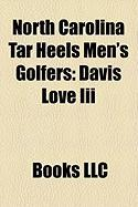 North Carolina Tar Heels Men's Golfers: Davis Love III, Raymond Floyd, Harvie Ward, David Eger, Mark Wilson, John Inman, Tom Scherrer
