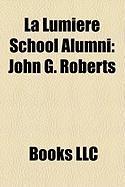 La Lumiere School Alumni: John G. Roberts, Jim Gaffigan, Paris Barclay, John P. Hiler