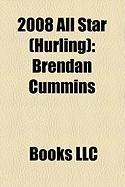 2008 All Star (Hurling): Brendan Cummins, Joe Canning, Michael Kavanagh, Tommy Walsh, Eddie Brennan